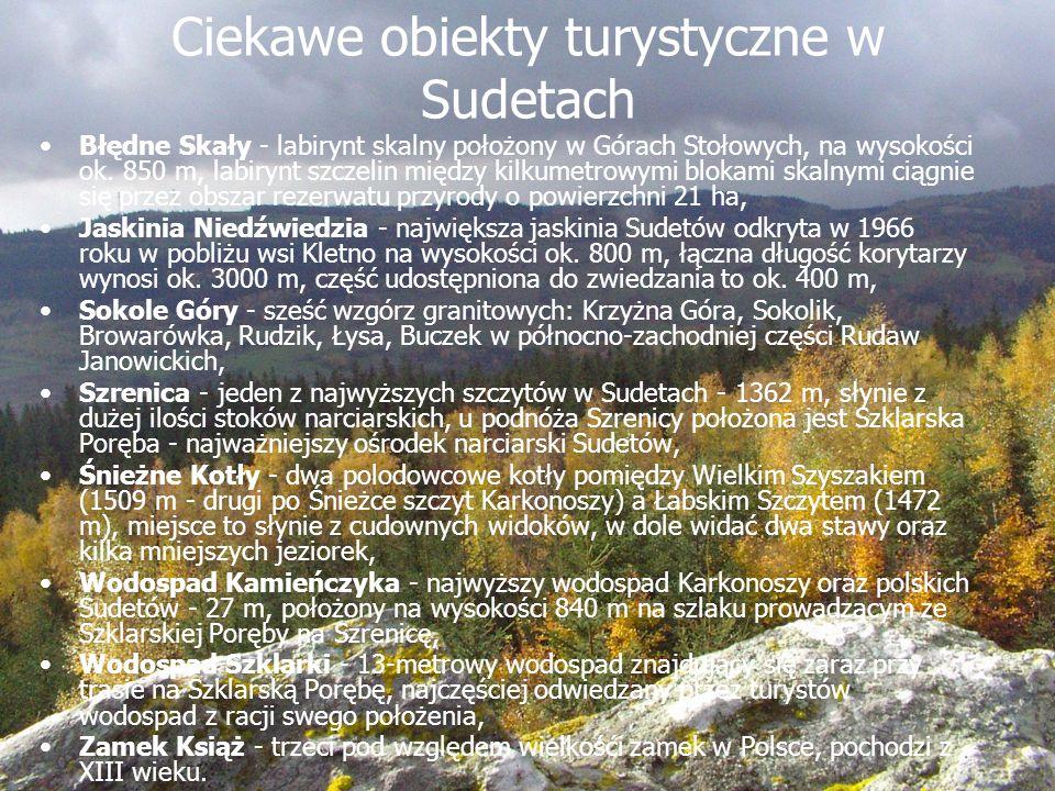 Ciekawe obiekty turystyczne w Sudetach Błędne Skały - labirynt skalny położony w Górach Stołowych, na wysokości ok. 850 m, labirynt szczelin między ki