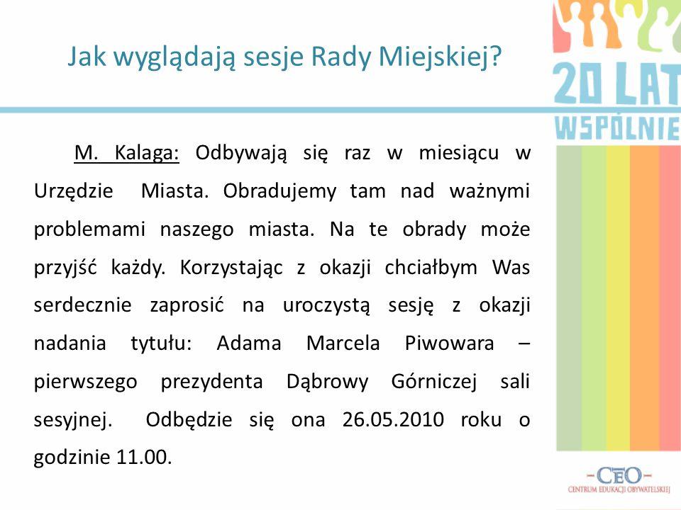 M. Kalaga: Odbywają się raz w miesiącu w Urzędzie Miasta.