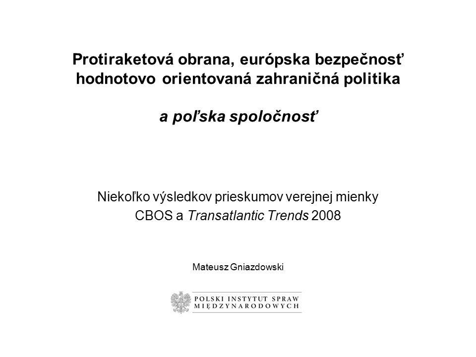Protiraketová obrana, európska bezpečnosť hodnotovo orientovaná zahraničná politika a poľska spoločnosť Niekoľko výsledkov prieskumov verejnej mienky