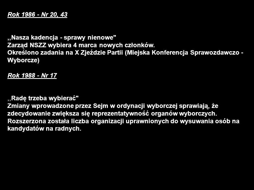 Rok 1986 - Nr 20, 43,,Nasza kadencja - sprawy nienowe Zarząd NSZZ wybiera 4 marca nowych członków.