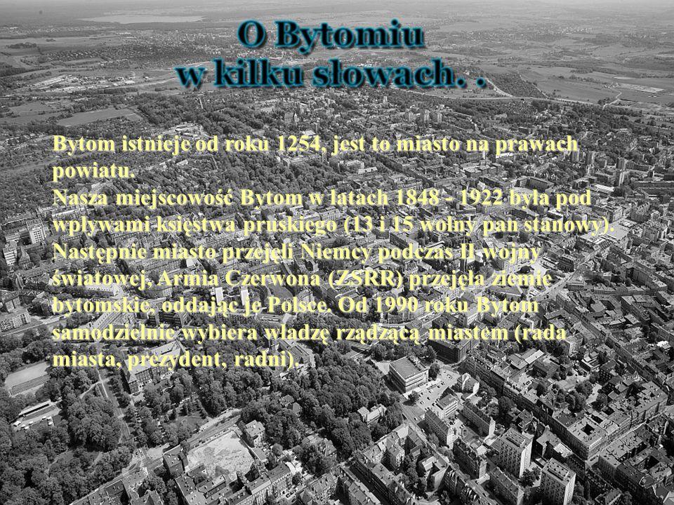 Bytom istnieje od roku 1254, jest to miasto na prawach powiatu.