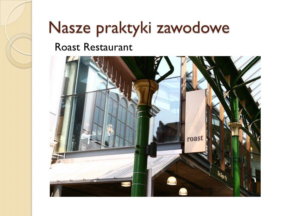 Nasze praktyki zawodowe Roast Restaurant