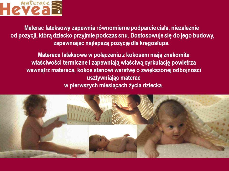 Materac lateksowy zapewnia równomierne podparcie ciała, niezależnie od pozycji, którą dziecko przyjmie podczas snu. Dostosowuje się do jego budowy, za