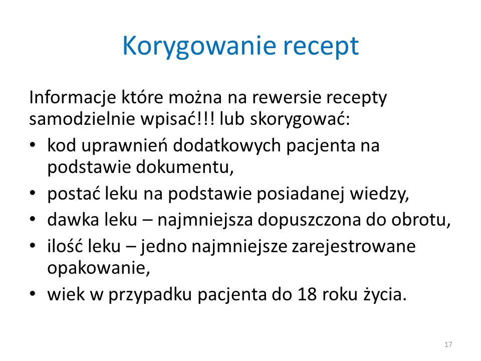 Korygowanie recept Informacje które można na rewersie recepty samodzielnie wpisać!!! lub skorygować: kod uprawnień dodatkowych pacjenta na podstawie d