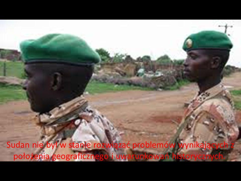 Sudan nie był w stanie rozwiązać problemów wynikających z położenia geograficznego i uwarunkowań historycznych.