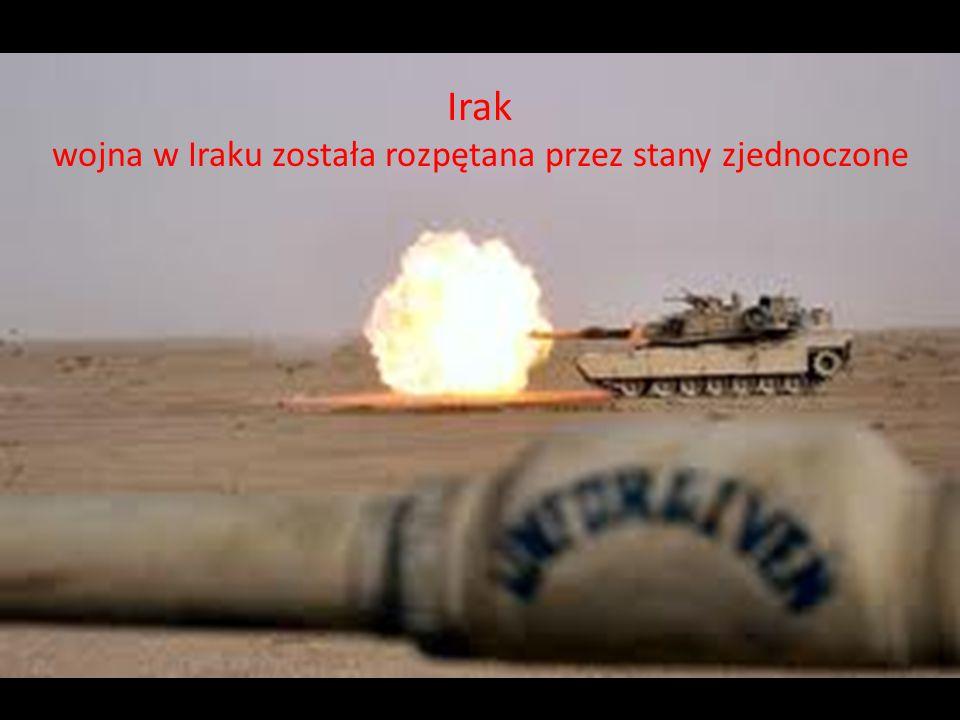 Irak wojna w Iraku została rozpętana przez stany zjednoczone