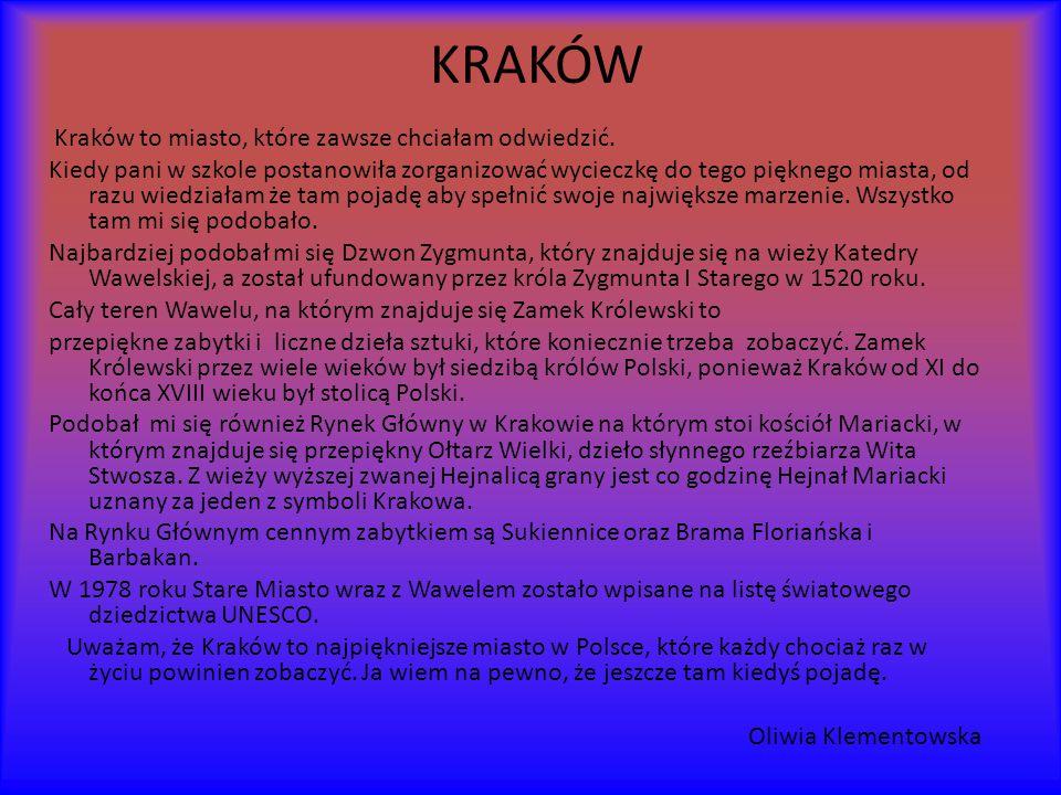KRAKÓW Kraków to miasto, które zawsze chciałam odwiedzić.