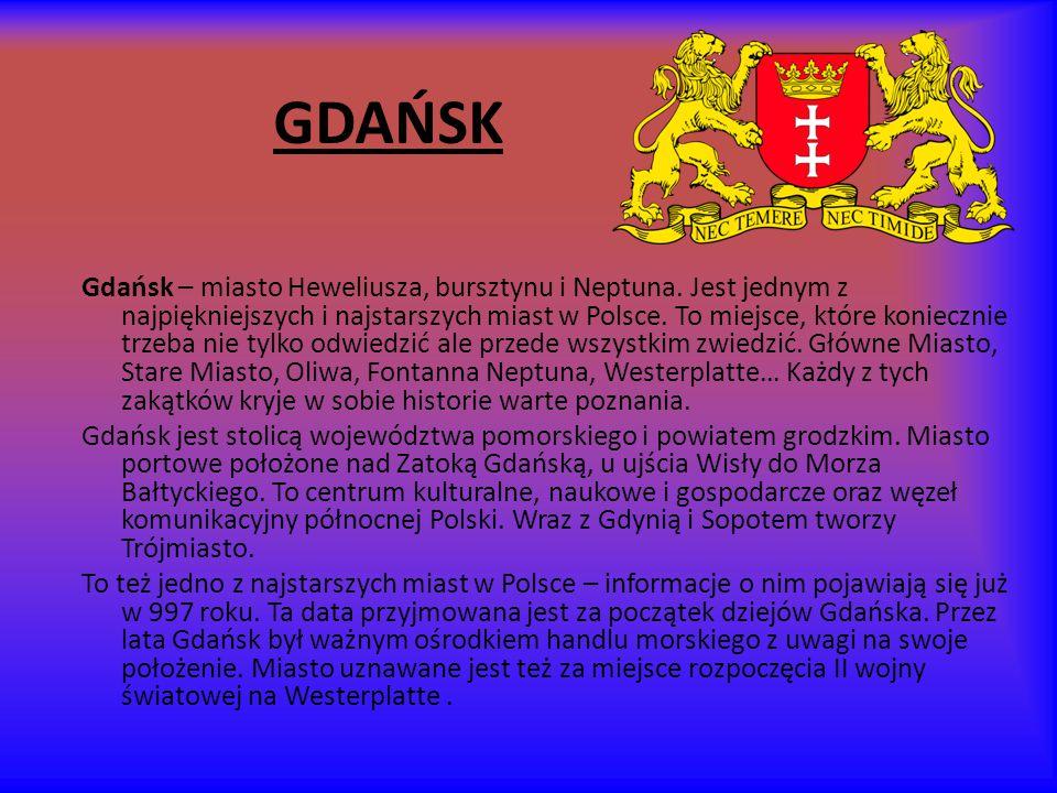 GDAŃSK Gdańsk – miasto Heweliusza, bursztynu i Neptuna.