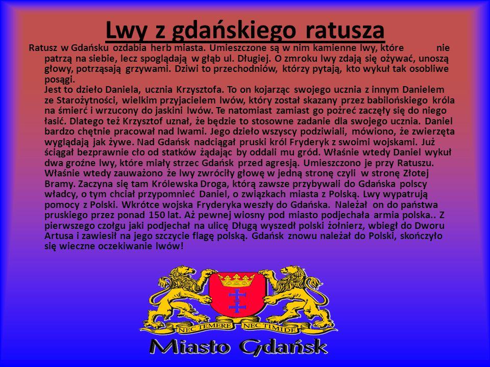 Lwy z gdańskiego ratusza Ratusz w Gdańsku ozdabia herb miasta.