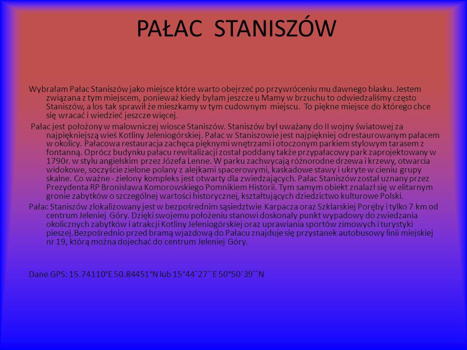PAŁAC STANISZÓW Wybrałam Pałac Staniszów jako miejsce które warto obejrzeć po przywróceniu mu dawnego blasku.