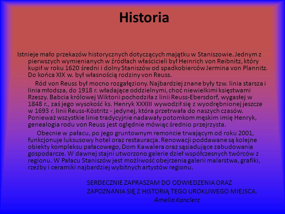 Historia Istnieje mało przekazów historycznych dotyczących majątku w Staniszowie.