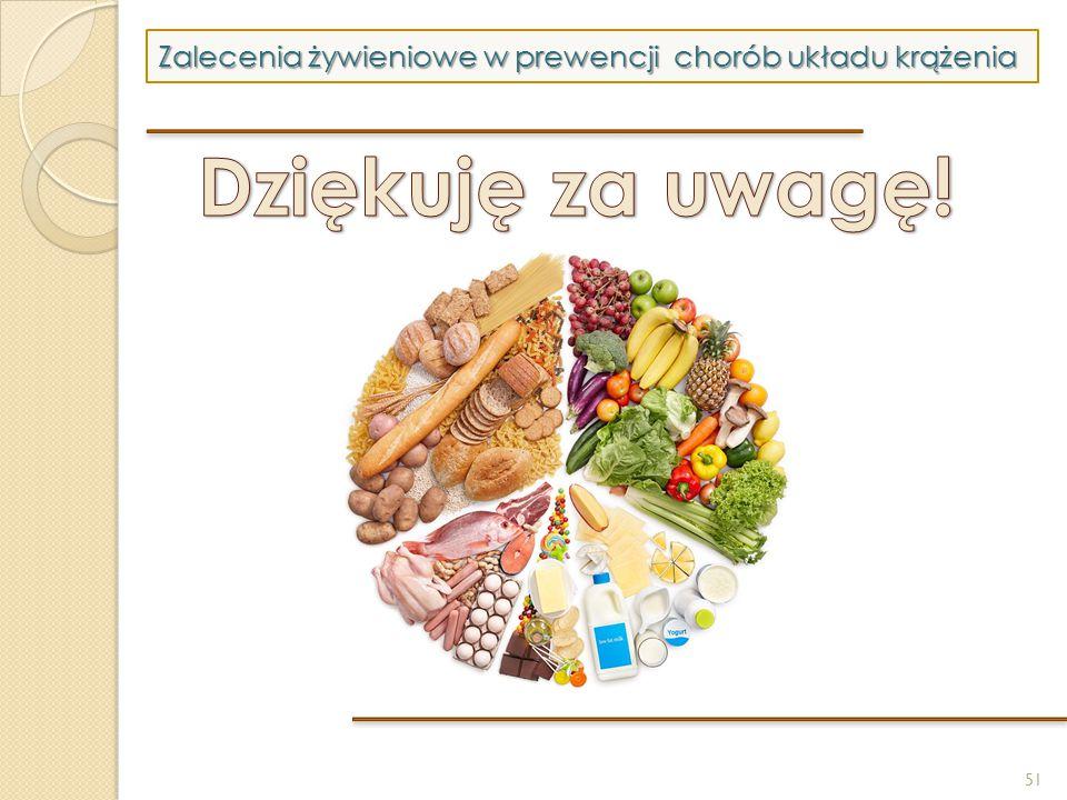 51 Zalecenia żywieniowe w prewencji chorób układu krążenia