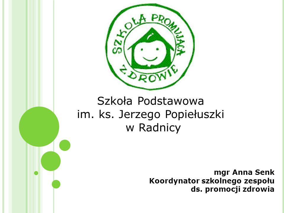 mgr Anna Senk Koordynator szkolnego zespołu ds.promocji zdrowia Szkoła Podstawowa im.