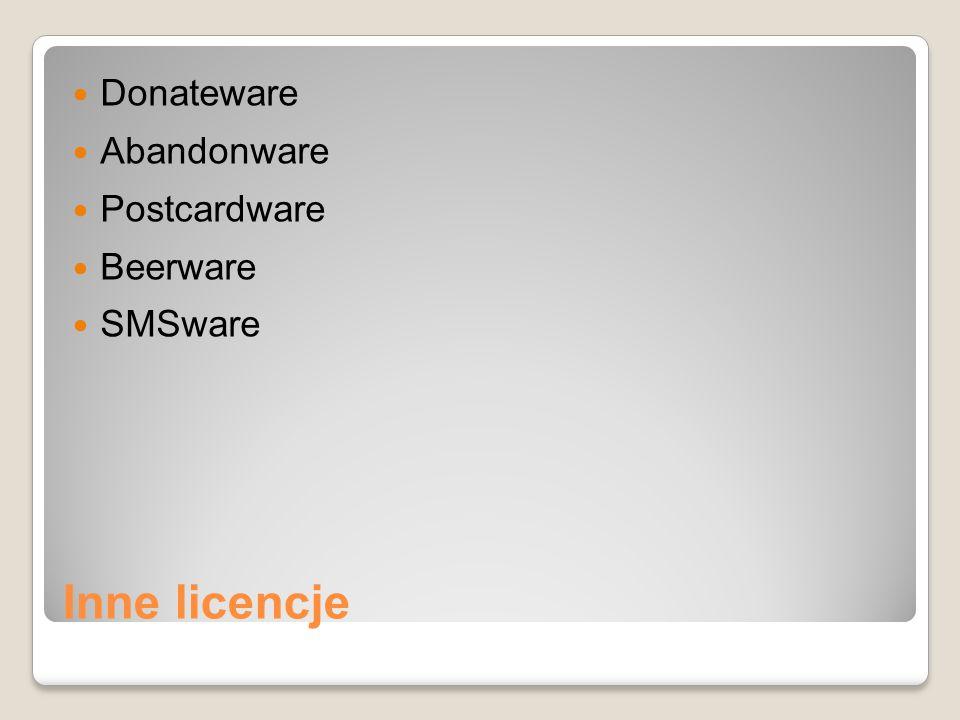 Inne licencje Donateware Abandonware Postcardware Beerware SMSware