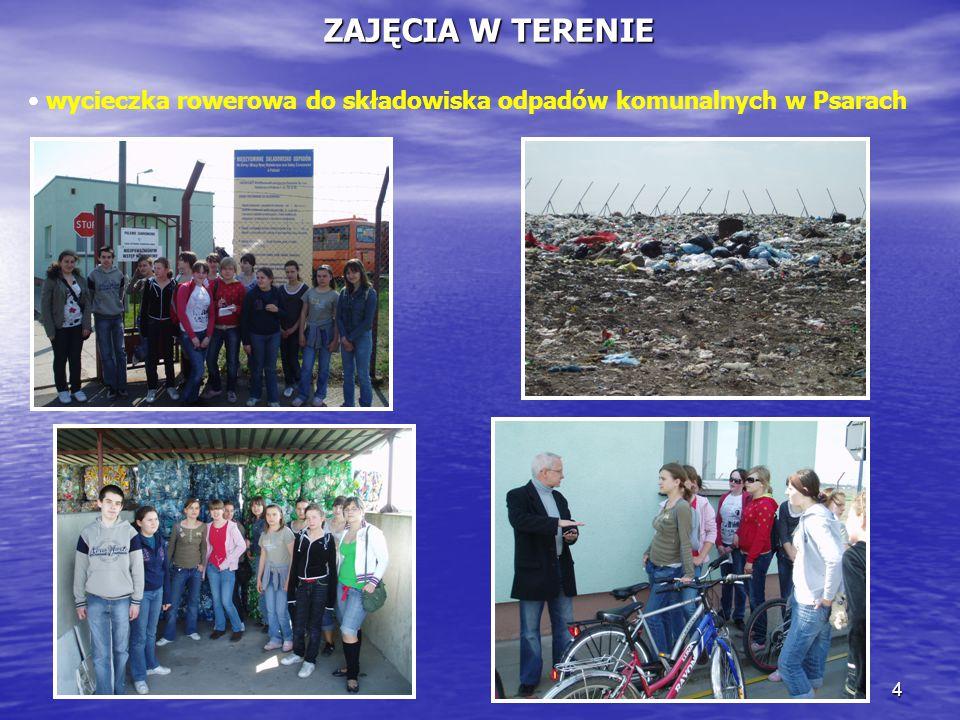 4 ZAJĘCIA W TERENIE wycieczka rowerowa do składowiska odpadów komunalnych w Psarach