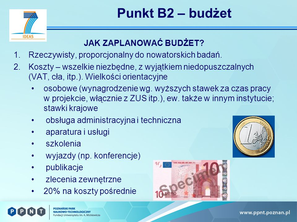 Punkt B2 – budżet JAK ZAPLANOWAĆ BUDŻET. 1.Rzeczywisty, proporcjonalny do nowatorskich badań.