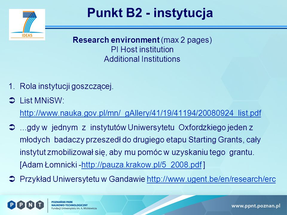 Punkt B2 - instytucja Research environment (max 2 pages) PI Host institution Additional Institutions 1.Rola instytucji goszczącej.