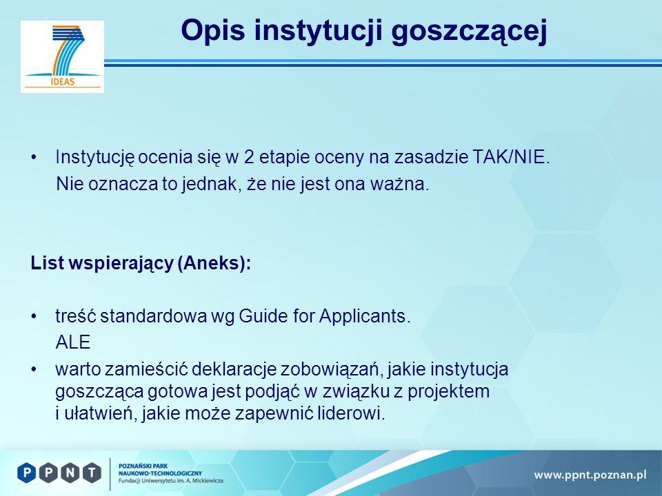 Opis instytucji goszczącej Instytucję ocenia się w 2 etapie oceny na zasadzie TAK/NIE.