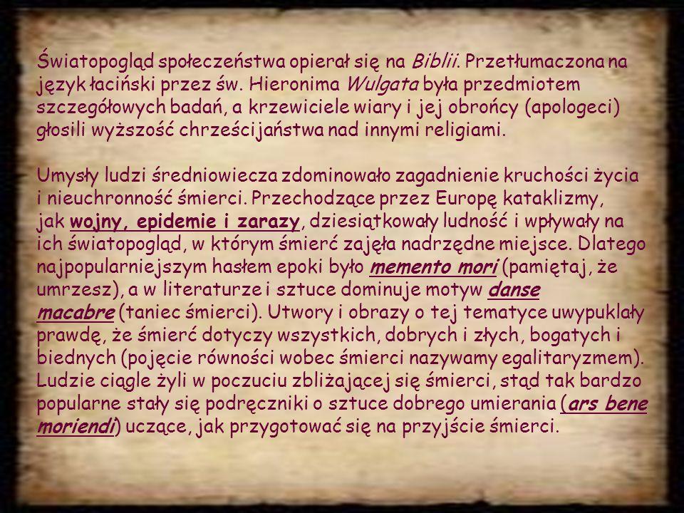 Światopogląd społeczeństwa opierał się na Biblii.Przetłumaczona na język łaciński przez św.