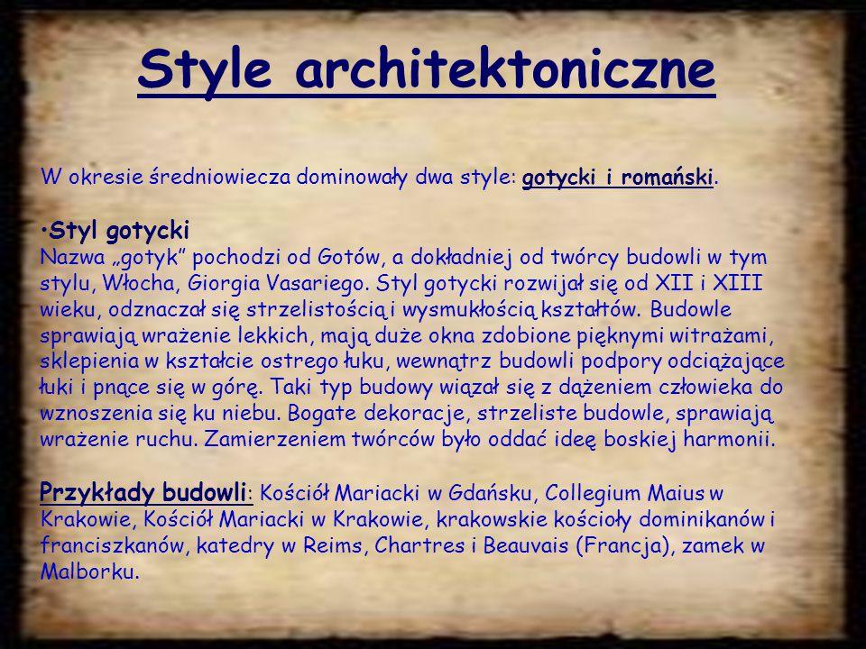 Style architektoniczne W okresie średniowiecza dominowały dwa style: gotycki i romański.