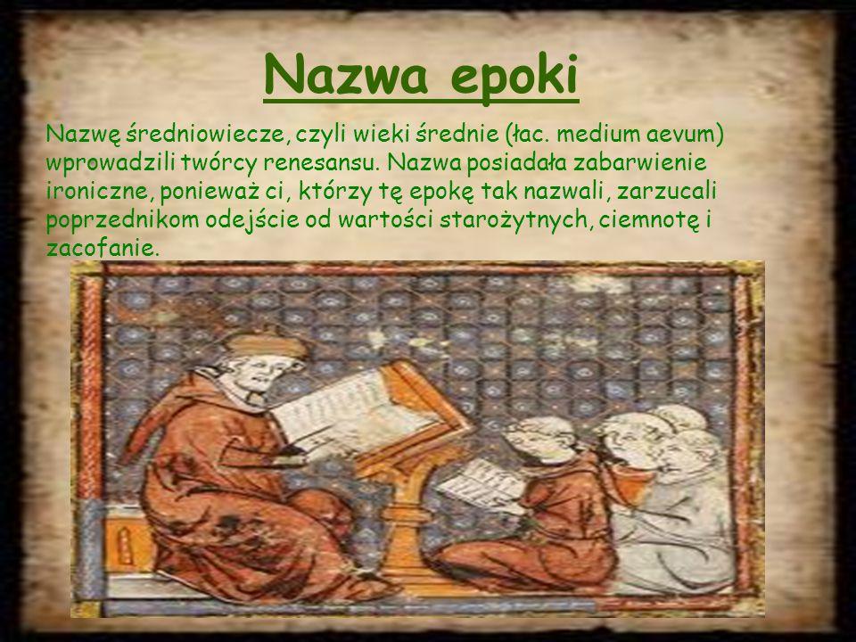 Nazwa epoki Nazwę średniowiecze, czyli wieki średnie (łac.