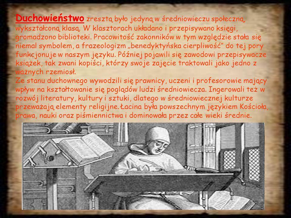 Duchowieństwo zresztą było jedyną w średniowieczu społeczną, wykształconą klasą.