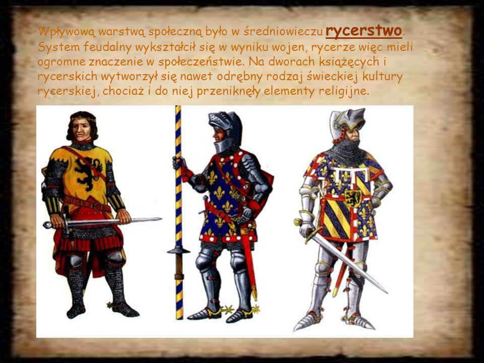 Wpływową warstwą społeczną było w średniowieczu rycerstwo.