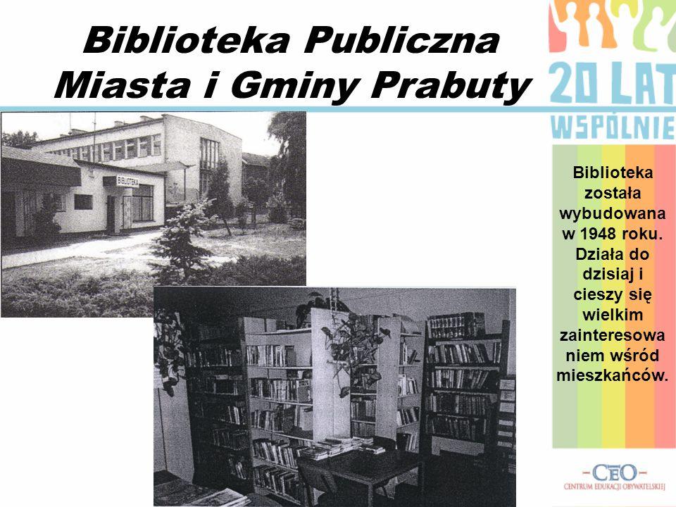 Biblioteka Publiczna Miasta i Gminy Prabuty Biblioteka została wybudowana w 1948 roku.