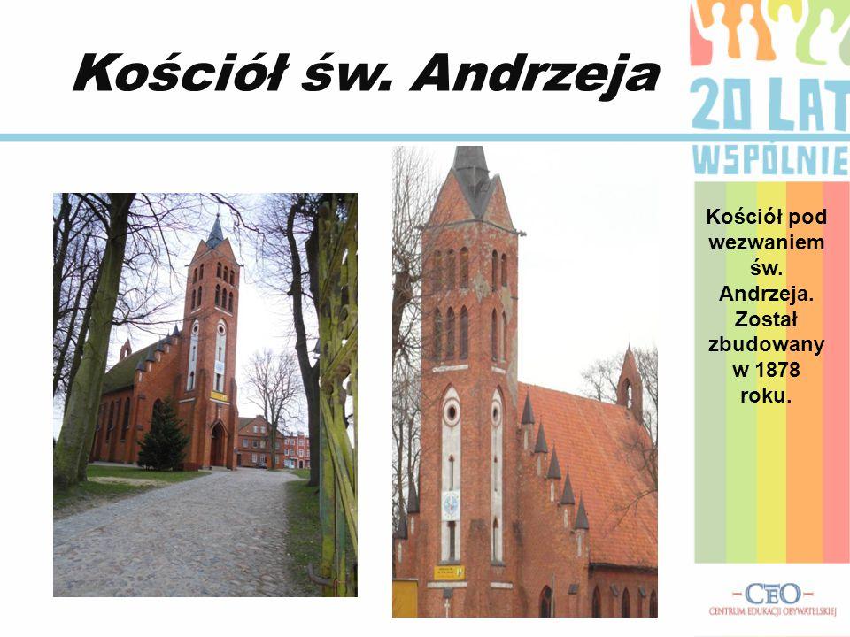 Kościół św. Andrzeja Kościół pod wezwaniem św. Andrzeja. Został zbudowany w 1878 roku.