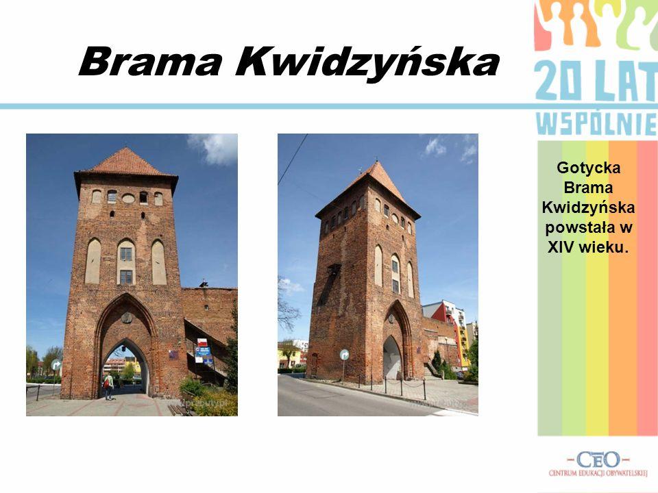 Brama Kwidzyńska Gotycka Brama Kwidzyńska powstała w XIV wieku.