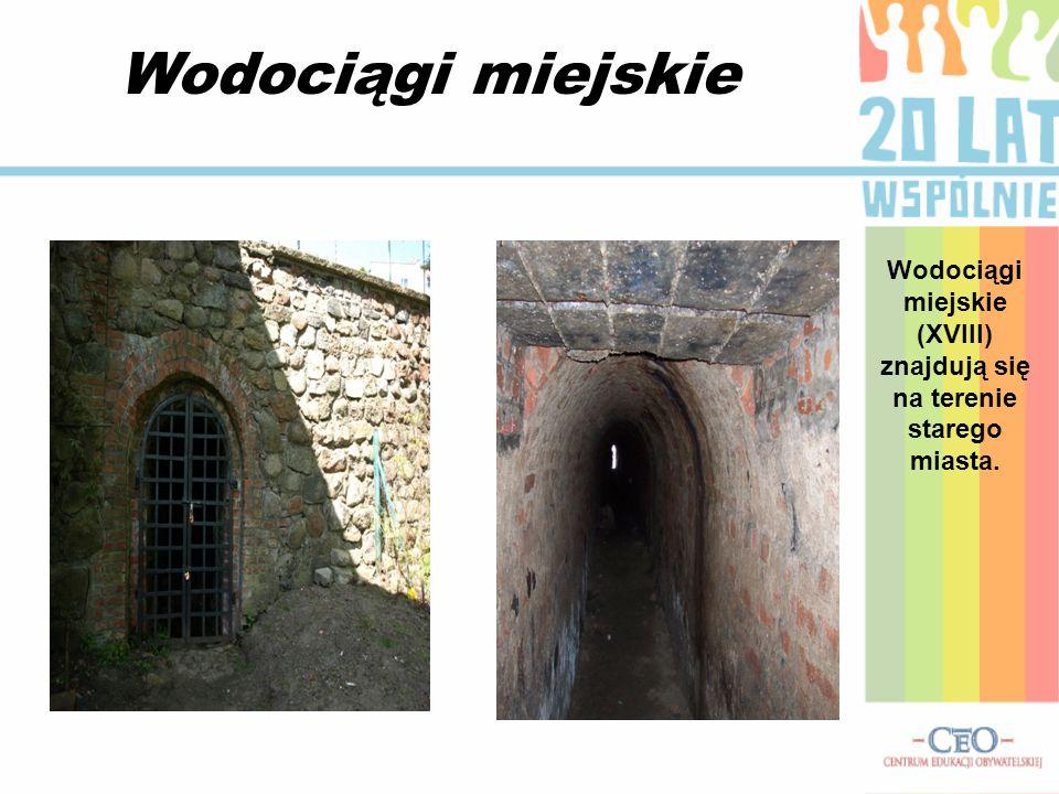 Wodociągi miejskie Wodociągi miejskie (XVIII) znajdują się na terenie starego miasta.