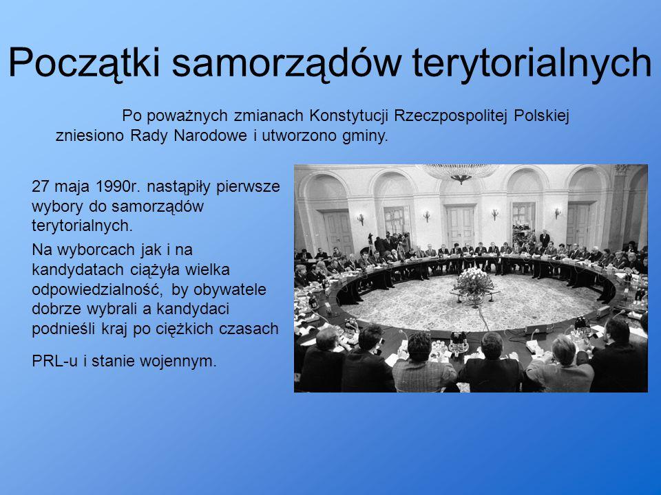 Początki samorządów terytorialnych 27 maja 1990r. nastąpiły pierwsze wybory do samorządów terytorialnych. Na wyborcach jak i na kandydatach ciążyła wi