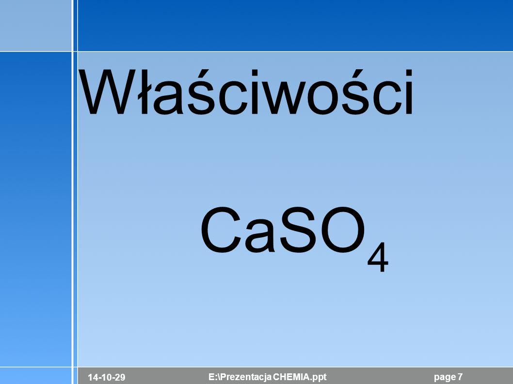 14-10-29 E:\Prezentacja CHEMIA.pptpage 7 Właściwości CaSO 4