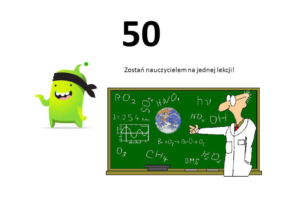 50 Zostań nauczycielem na jednej lekcji!