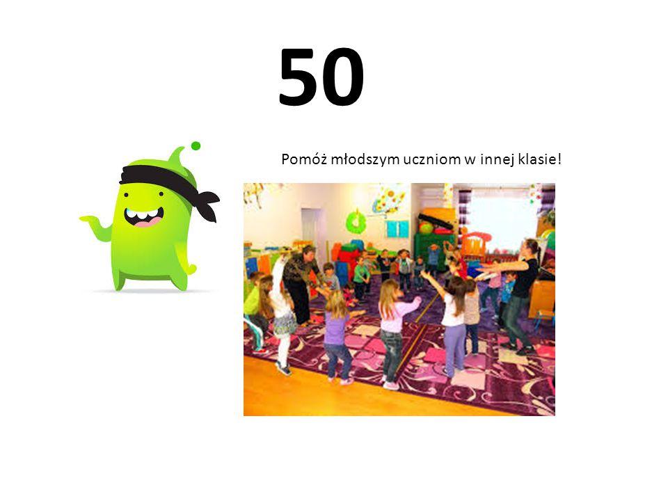 50 Pomóż młodszym uczniom w innej klasie!