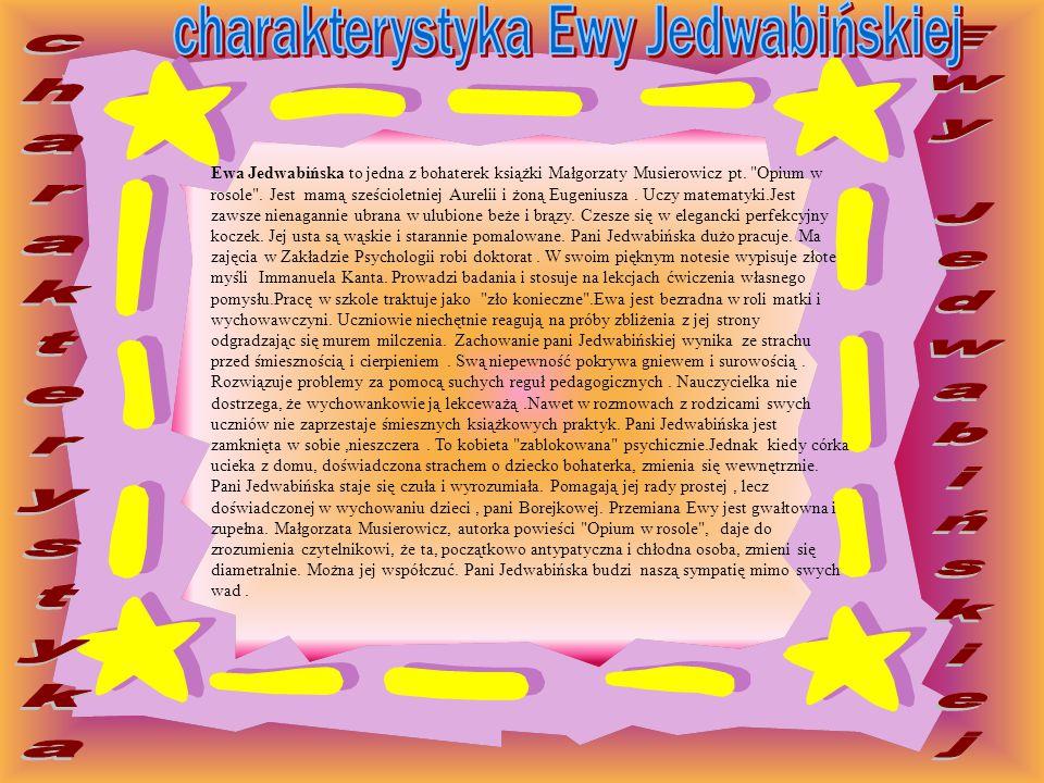 Ewa Jedwabińska to jedna z bohaterek książki Małgorzaty Musierowicz pt.