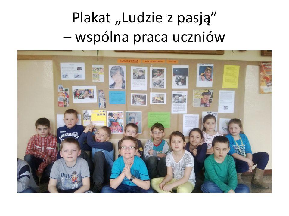 """Plakat """"Ludzie z pasją – wspólna praca uczniów"""
