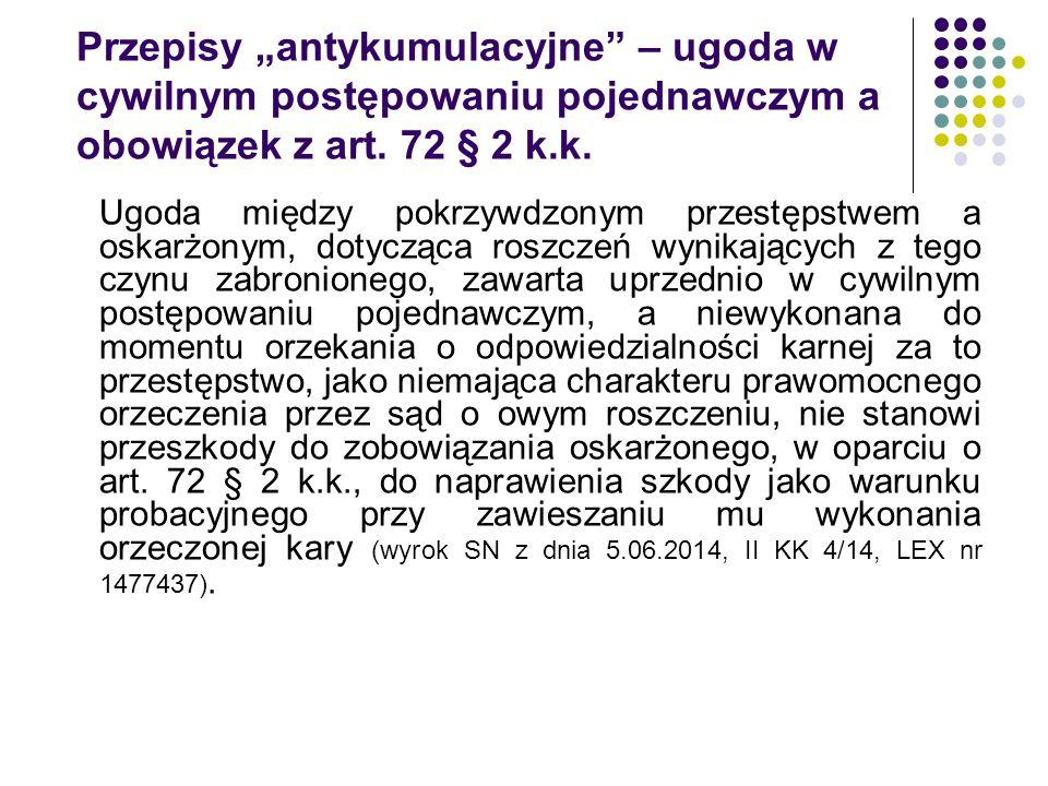 """Przepisy """"antykumulacyjne"""" – ugoda w cywilnym postępowaniu pojednawczym a obowiązek z art. 72 § 2 k.k. Ugoda między pokrzywdzonym przestępstwem a oska"""