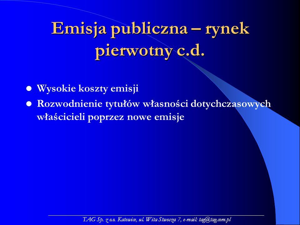 Emisja publiczna – rynek pierwotny c.d.