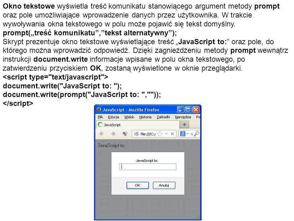 Okno tekstowe wyświetla treść komunikatu stanowiącego argument metody prompt oraz pole umożliwiające wprowadzenie danych przez użytkownika. W trakcie