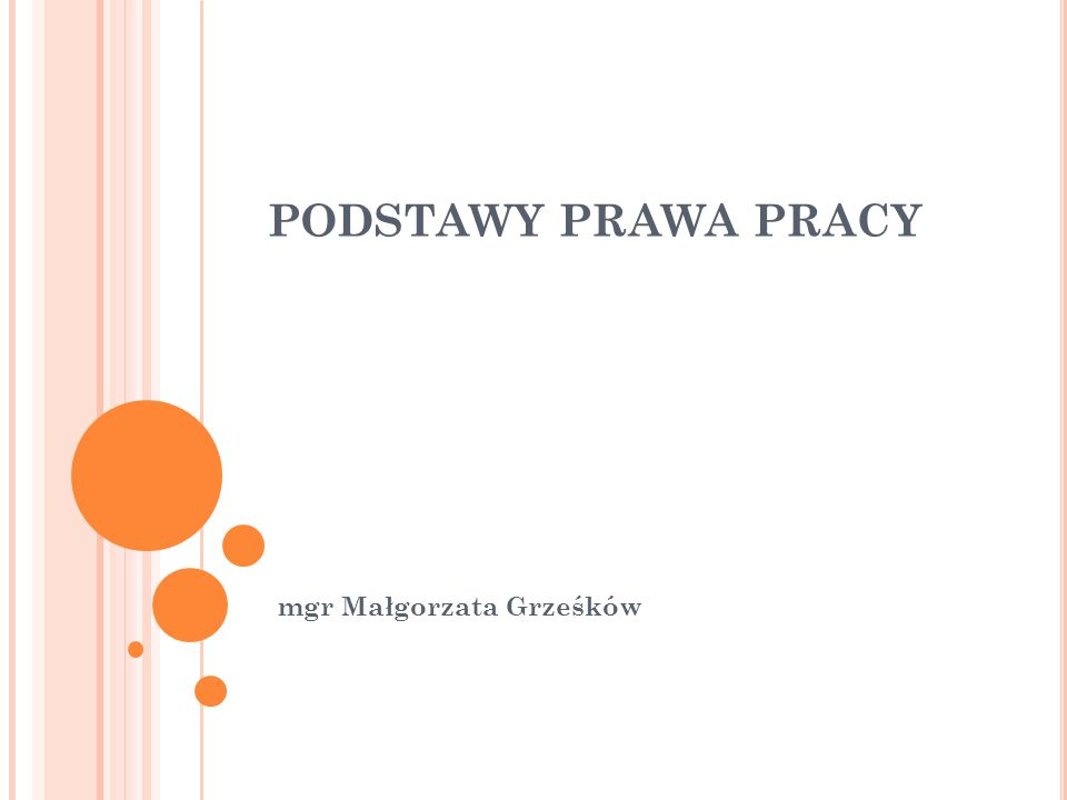 PODSTAWY PRAWA PRACY mgr Małgorzata Grześków
