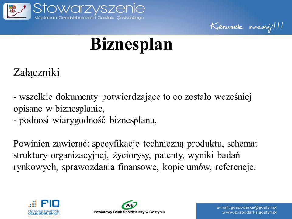 Biznesplan Załączniki - wszelkie dokumenty potwierdzające to co zostało wcześniej opisane w biznesplanie, - podnosi wiarygodność biznesplanu, Powinien