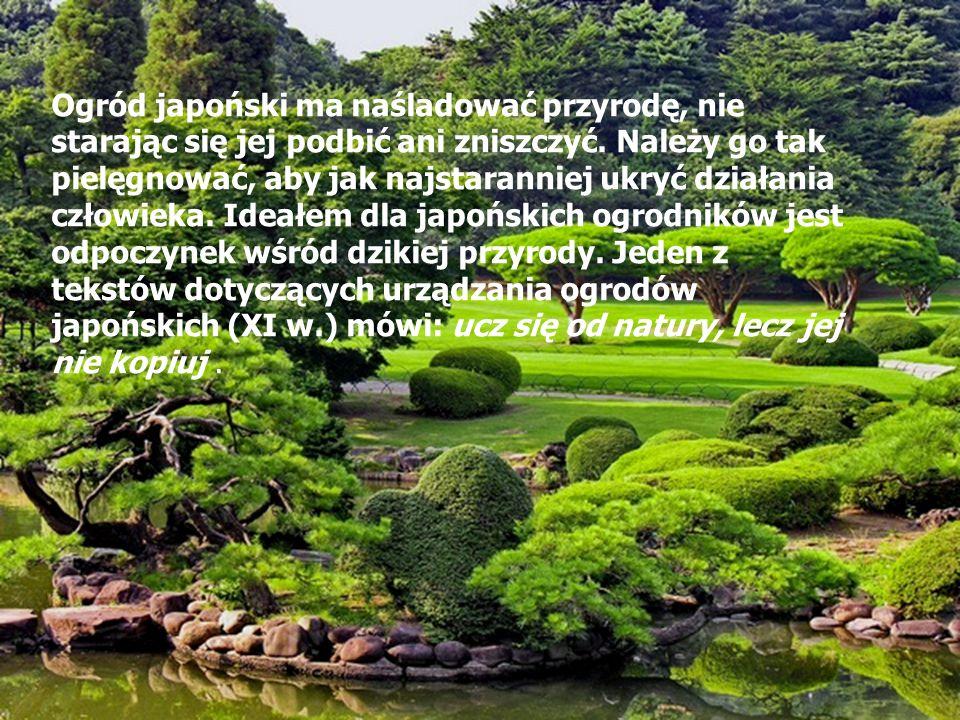 Ogród japoński ma naśladować przyrodę, nie starając się jej podbić ani zniszczyć. Należy go tak pielęgnować, aby jak najstaranniej ukryć działania czł
