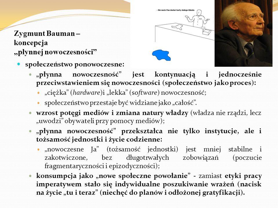 """Zygmunt Bauman – koncepcja """"płynnej nowoczesności"""" społeczeństwo ponowoczesne: """"płynna nowoczesność"""" jest kontynuacją i jednocześnie przeciwstawieniem"""