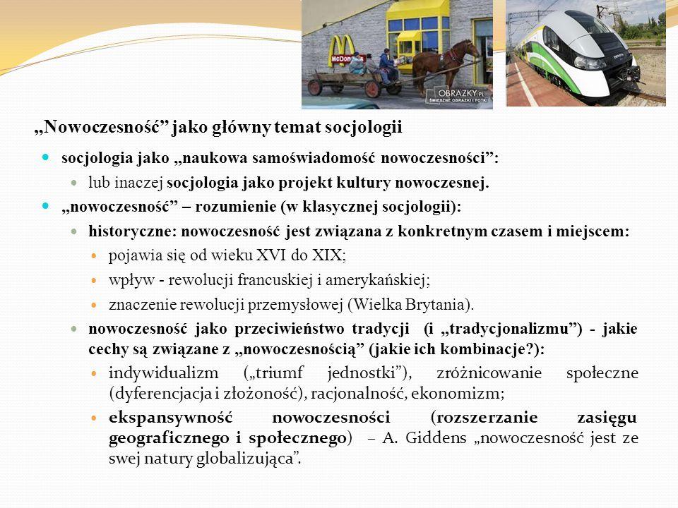 """""""Nowoczesność"""" jako główny temat socjologii socjologia jako """"naukowa samoświadomość nowoczesności"""": lub inaczej socjologia jako projekt kultury nowocz"""