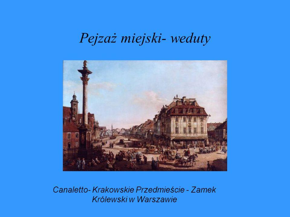Pejzaż miejski- weduty Canaletto- Krakowskie Przedmieście - Zamek Królewski w Warszawie