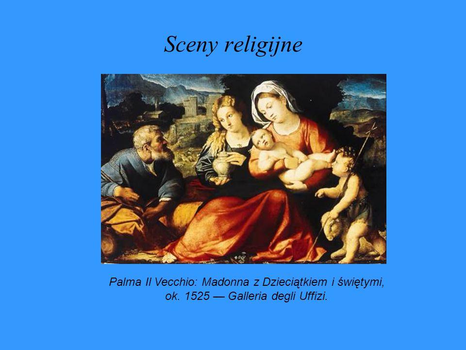 Sceny religijne Palma Il Vecchio: Madonna z Dzieciątkiem i świętymi, ok. 1525 — Galleria degli Uffizi.