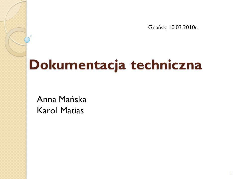 Dokumentacja techniczna Anna Mańska Karol Matias 1 Gdańsk, 10.03.2010r.