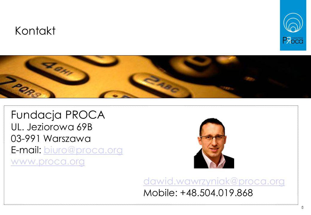 8 Kontakt Fundacja PROCA UL. Jeziorowa 69B 03-991 Warszawa E-mail: biuro@proca.orgbiuro@proca.org www.proca.org dawid.wawrzyniak@proca.org Mobile: +48