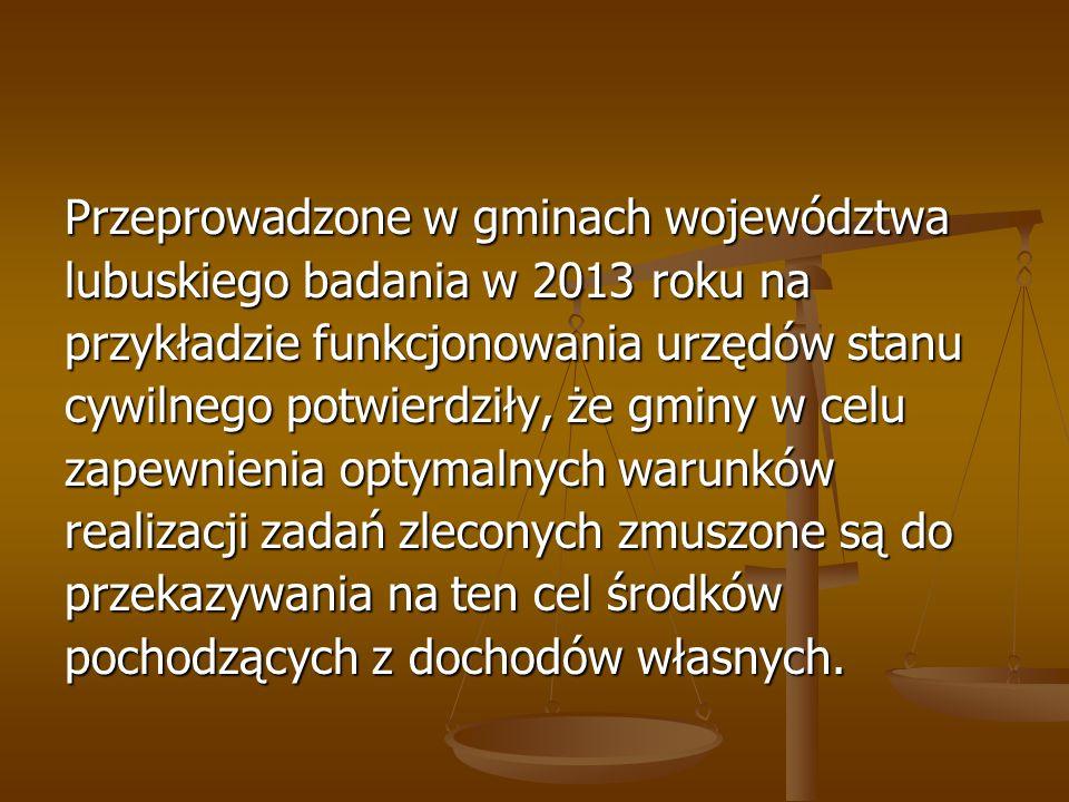 Przeprowadzone w gminach województwa lubuskiego badania w 2013 roku na przykładzie funkcjonowania urzędów stanu cywilnego potwierdziły, że gminy w cel